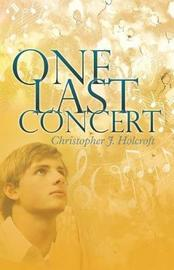 One Last Concert by Christopher J Holcroft image
