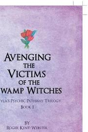 Avenging the Victims of the Swamp Witches by Roger Kent-Webster image