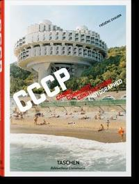 Frederic Chaubin. CCCP by Frederic Chaubin