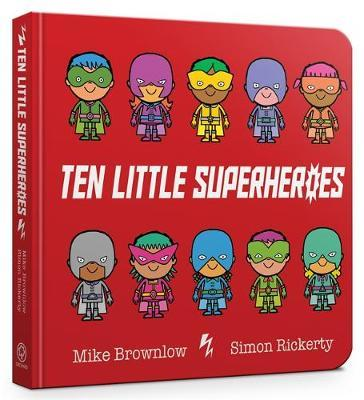 Ten Little Superheroes Board Book by Mike Brownlow