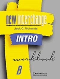 New Interchange Intro Workbook B: English for International Communication by Jack C Richards