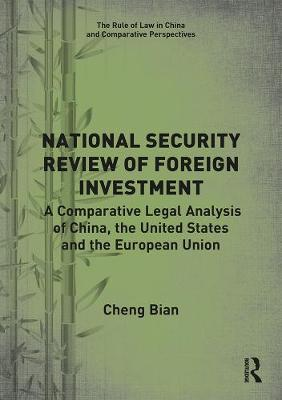 National Security Review of Foreign Investment by Cheng Bian