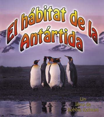 El Habitat de La Antartida by Bobbie Kalman image