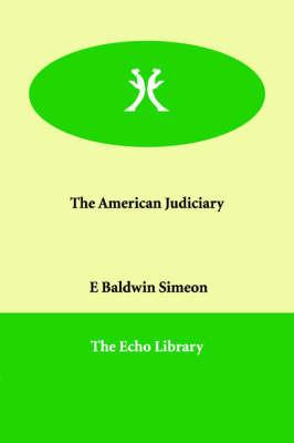 The American Judiciary by E Baldwin Simeon image
