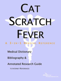 Cat Scratch Fever - A Medical Dictionary, Bibliography, and Annotated Research Guide to Internet References by ICON Health Publications image
