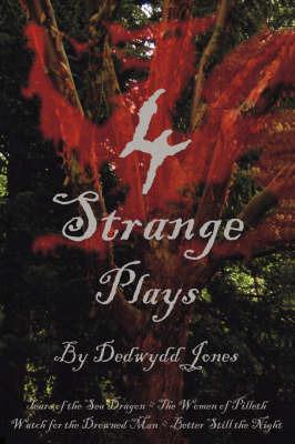 4 Strange Plays by Dedwydd Jones image