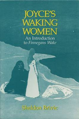 "Joyce's Waking Women: Introduction to ""Finnegan's Wake"" by Sheldon R. Brivic image"