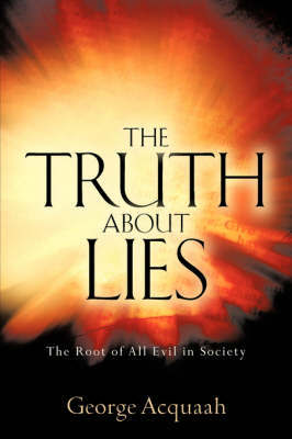 The Truth about Lies by George Acquaah