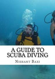 A Guide to Scuba Diving by MR Nishant K Baxi image
