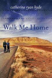 Walk Me Home by Catherine Ryan Hyde