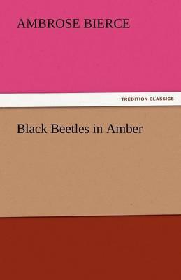 Black Beetles in Amber by Ambrose Bierce image