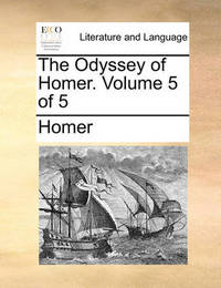 The Odyssey of Homer. Volume 5 of 5 by Homer