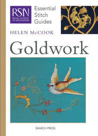 RSN Essential Stitch Guides: Goldwork by Helen McCook