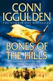 Bones of the Hills (Conqueror #3) by Conn Iggulden