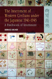 The Internment of Western Civilians Under the Japanese 1941-1945 by Bernice Archer image