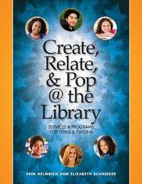 Create, Relate and Pop @ the Library by Erin Helmrich