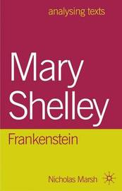 Mary Shelley: Frankenstein by Nicholas Marsh