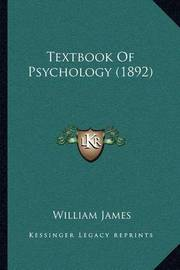 Textbook of Psychology (1892) by William James