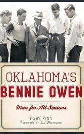 Oklahoma's Bennie Owen by Gary King