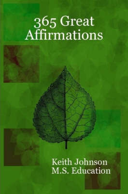 365 Great Affirmations by Keith Johnson