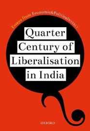 Quarter Century of Liberalization in India by Essays from EPW