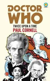 Doctor Who: Twice Upon a Time by Paul Cornell