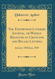 The Edinburgh Literary Journal, or Weekly Register of Criticism and Belles Lettres by Unknown Author image