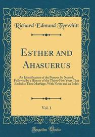 Esther and Ahasuerus, Vol. 1 by Richard Edmund Tyrwhitt image