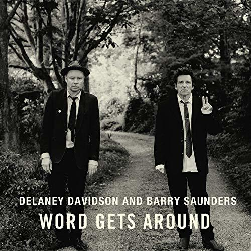 Word Gets Around by DELANEY DAVIDSON & BARRY SAUNDERS