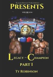 Legacy of a Champion by Ty Robinson