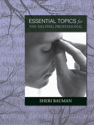 Essential Topics for the Helping Professional by Sheri Bauman image