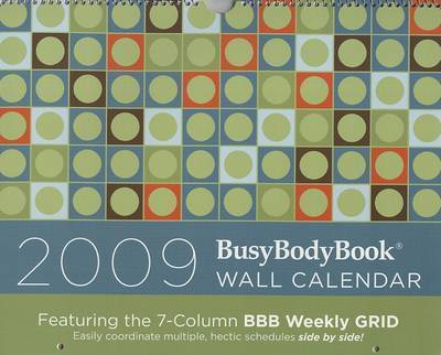 2009 BusyBodyBook Wall Calendar: 2009 by Joan Goldner