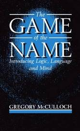 The Game of the Name by Gregory McCulloch