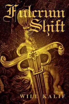 Fulcrum Shift by Will Kalif