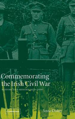 Commemorating the Irish Civil War by Anne Dolan
