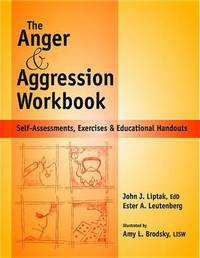 Anger and Agression Workbook by John J Liptak