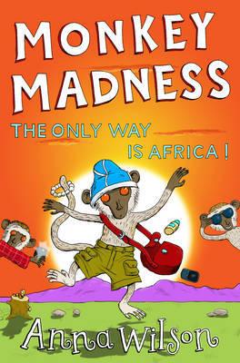 Monkey Madness by Anna Wilson