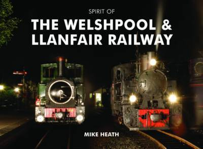 Spirit of the Welshpool and Llanfair Railway by Mike Heath