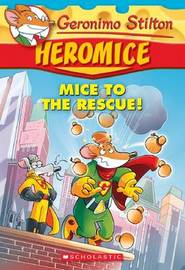 Mice to the Rescue! by Geronimo Stilton