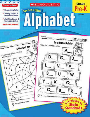 Scholastic Success with Alphabet, Grade Pre-K by Janie Schmidt image