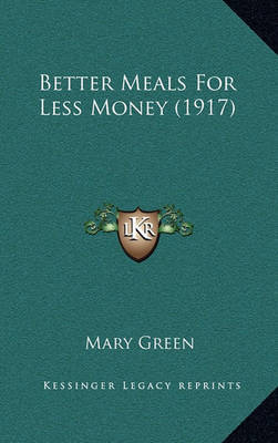 Better Meals for Less Money (1917) by Mary Green image