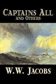 Captains All and Others by W. W. Jacobs, Fiction, Short Stories by W.W. Jacobs