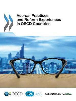 Accrual practices and reform experiences in OECD Countries by Organisation for Economic Co-operation and Development