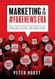 Marketing in the #Fakenews Era by Peter Horst image
