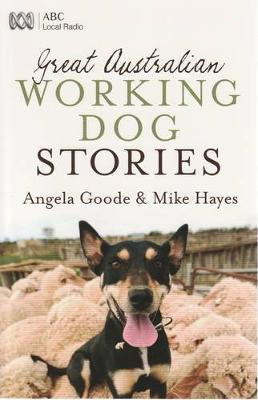 Great Australian Working Dog Stories by Angela Goode image