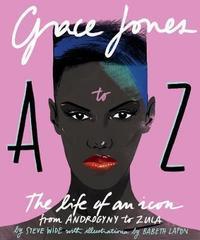 Grace Jones A to Z by Steve Wide