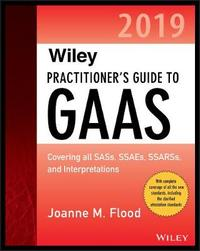Wiley Practitioner's Guide to GAAS 2019 by Joanne M. Flood