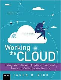 Working in the Cloud by Jason R Rich