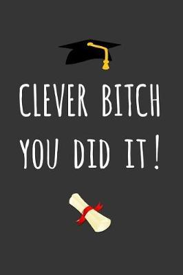 Clever Bitch - You Did It! by Grad Tazzel image