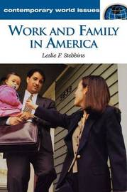 Work and Family in America by Leslie F Stebbins